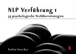 9783980994514: NLP Verführung 1: 33 psychologische Verführerstrategien