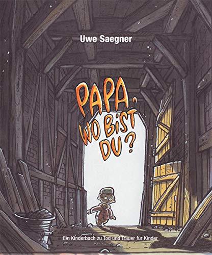 9783981002041: Papa, wo bist Du?: Ein Kinderbuch zu Tod und Trauer für Kinder