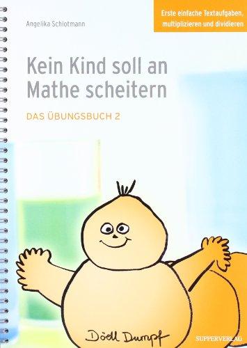 9783981007923: Kein Kind soll an Mathe scheitern: Das Übungsbuch 2