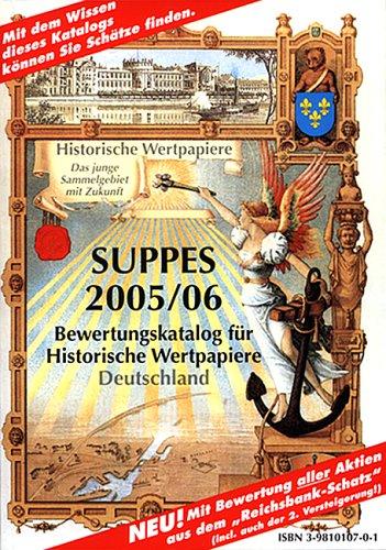 9783981010701: Suppes 2005/06: Bewertungskatalog für Historische Wertpapiere Deutschland