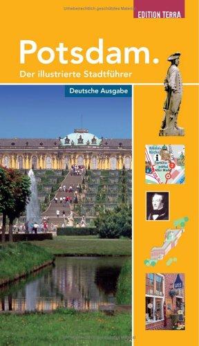 Potsdam. Der illustrierte Stadtführer: Potsdam