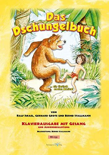 9783981021585: Das Dschungelbuch ... ein tierisch cooles Musical: Klavierheft des neuen Musicals mit Klaviernoten, Gesangsstimme, Liedtexten und Akkorden
