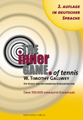 9783981025804: The Inner Game of Tennis: Die Kunst der entspannten Konzentration