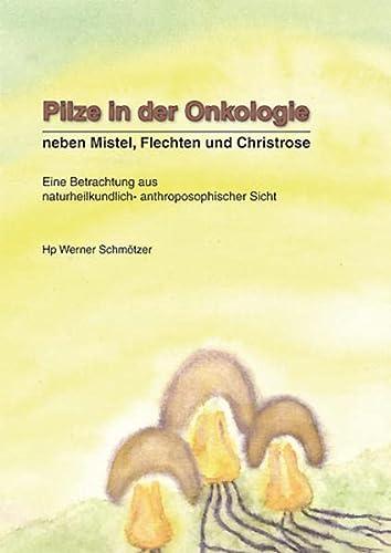 9783981026139: Pilze in der Onkologie: Neben Mistel, Flechten und Christrose