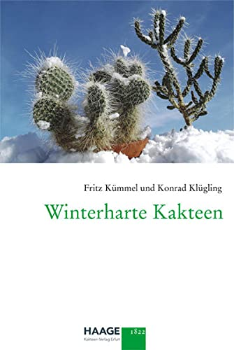 9783981026306: Winterharte Kakteen