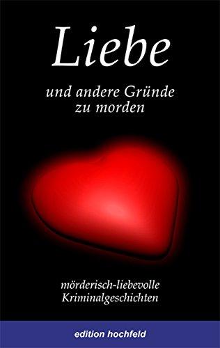 9783981026849: Liebe und andere Gründe zu morden