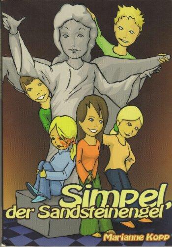 9783981028102: Simpel, der Sandsteinengel: Kinderroman