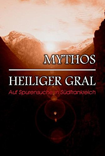 9783981030525: Mythos Heiliger Gral - Auf Spurensuche in Südfrankreich, DVD-Video [Alemania]