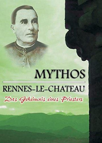 Mythos Rennes-le-Château, Das Geheimnis eines Priesters, DVD-Video - Borner Erik, Winkelmann Helmut, Lutin Kraans de, Friedrich Stefan