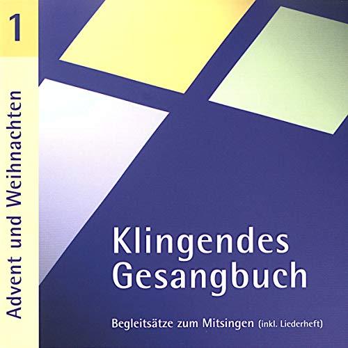 9783981031300: Klingendes Gesangbuch 1-Advent und Weihnachten