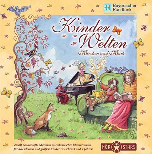 Kinder Welten: Märchen und Musik: Geschichten für kleine Leute mit Robert Schumanns Kinderszenen
