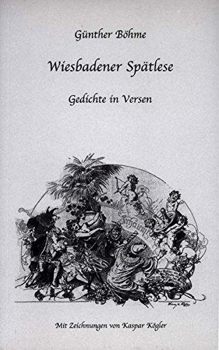 9783981036565: Wiesbadener Spätlese: Gedichte in Versen (Livre en allemand)