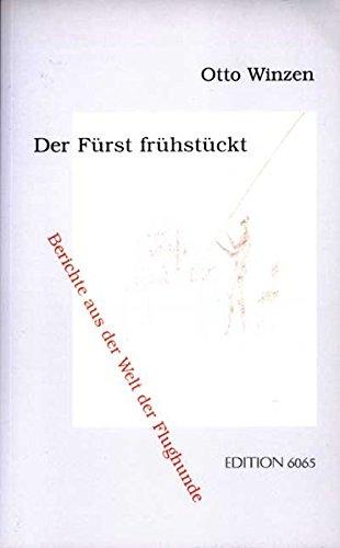 9783981036596: Der Fürst frühstückt: Berichte aus der Welt der Flughunde