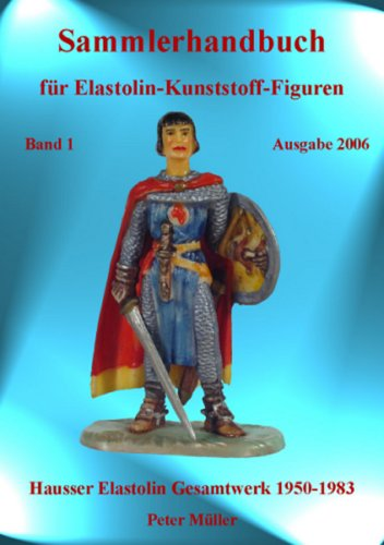 9783981052909: Sammlerhandbuch für Elastolin-Kunststoff-Figuren