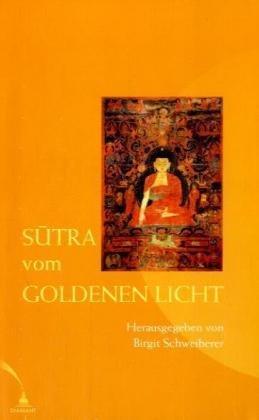 Sutra vom goldenen Licht.: Schweiberer, Birgit [Hrsg.]: