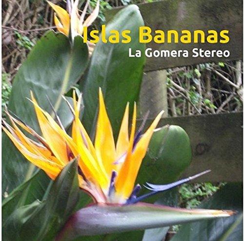 9783981072433: Islas Bananas - La Gomera Stereo: Die Beruhigungspille f�r Gomera-Liebhaber Die Originalt�ne aus dem Valle Gran Rey