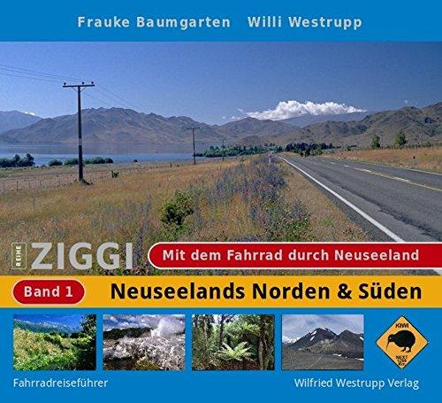 9783981072440: Ziggi: Mit dem Fahrrad durch Neuseeland 01: Radwanderführer. / Neuseelands Norden und Süden