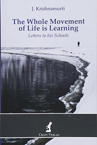 9783981076493: The Whole Movement of Life is Learning: Letters to his Schools