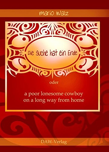 9783981078435: Die Suche hat ein Ende: a poor lonesome cowboy on a long way from home