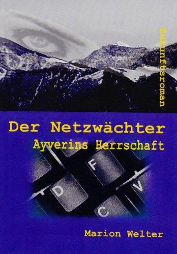 9783981078480: Der Netzwächter Ayverins Herrschaft