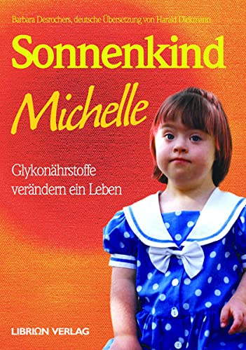 9783981089714: Sonnenkind Michelle - Glykon�hrstoffe ver�ndern ein Leben