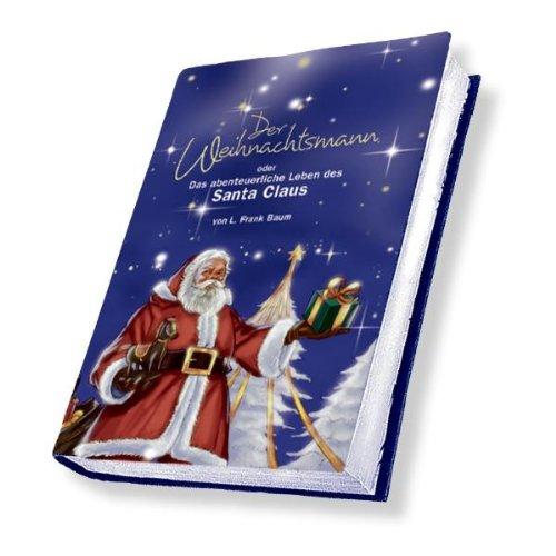 9783981090635: Der Weihnachtsmann oder Das abenteuerliche Leben des Santa Claus