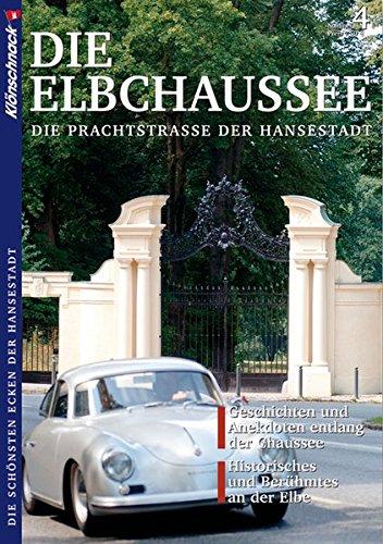 Die Elbchaussee: Die Prachtstraße der Hansestadt. Die schönsten Ecken der Hansestadt - Holzhäuser, Tim; Zöllner, Beate