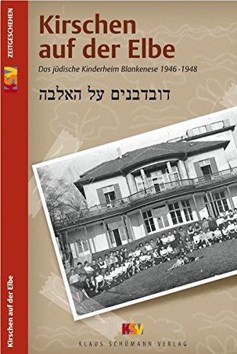 9783981090758: Kirschen auf der Elbe: Das jüdische Kinderheim Blankenese 1946-1948