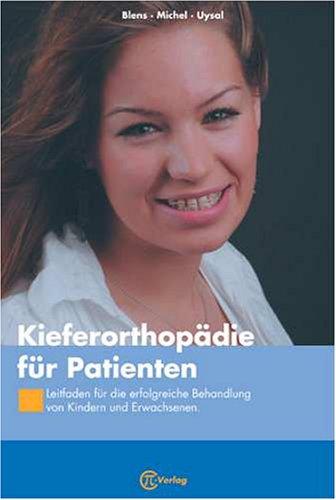 9783981091908: Kieferorthopädie für Patienten: Leitfaden für die erfolgreiche Behandlung von Kindern und Erwachsenen (Livre en allemand)