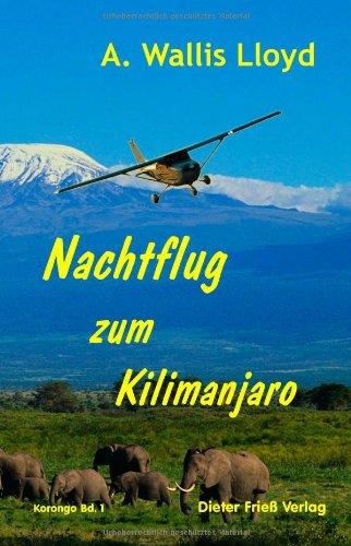 9783981092844: Nachtflug zum Kilimanjaro