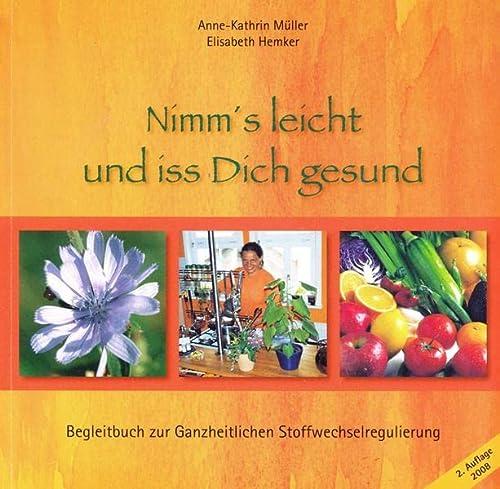 9783981097528: Nimm's leicht und iss Dich gesund: Begleitbuch zur ganzheitlichen Stoffwechselregulierung