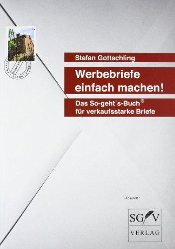 9783981102703: Werbebriefe einfach machen!: Das So-geht's-Buch für verkaufsstarke Briefe
