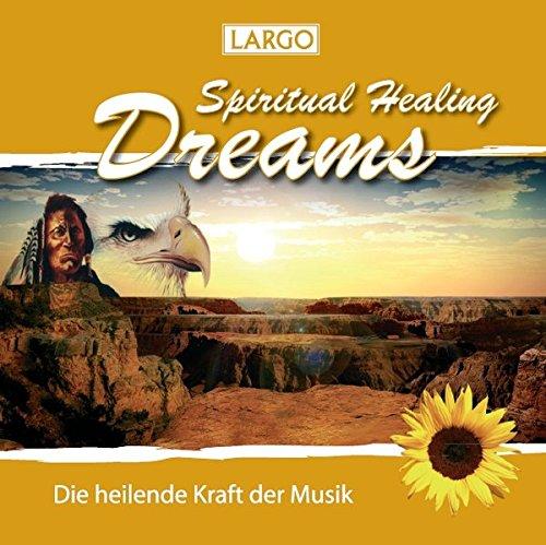 9783981107043: Spiritual Healing Dreams: Die heilende Kraft der Musik