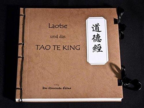 9783981114812: Laotse und das Tao Te King: Eine Übertragung der 81 Lehrsprüche mit Rezeptionsgeschichte und Bibliographie