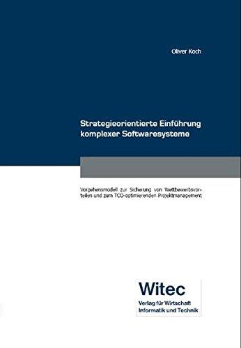 Strategieorientierte Einführung komplexer Softwaresysteme: Oliver Koch