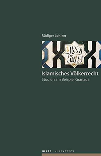 9783981121100: Islamisches V�lkerrecht: Studien am Beispiel Granada
