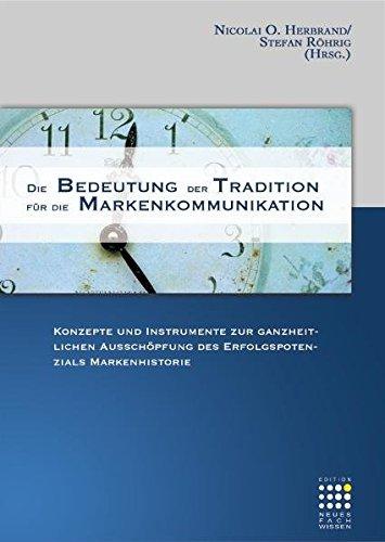Die Bedeutung der Tradition für die Markenkommunikation: Nicolai O. Herbrand