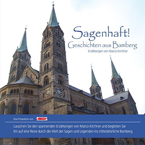 Sagenhaft! Geschichten aus Bamberg, 1 Audio-CD: Kirchner, Marco /