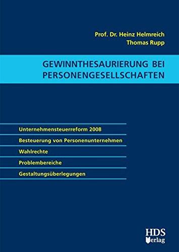 9783981131512: Gewinnthesaurierung bei Personengesellschaften: Unternehmensteuerreform 2008, Besteuerung von Personenunternehmen, Wahlrechte, Problembereiche, Gestaltungsüberlegungen