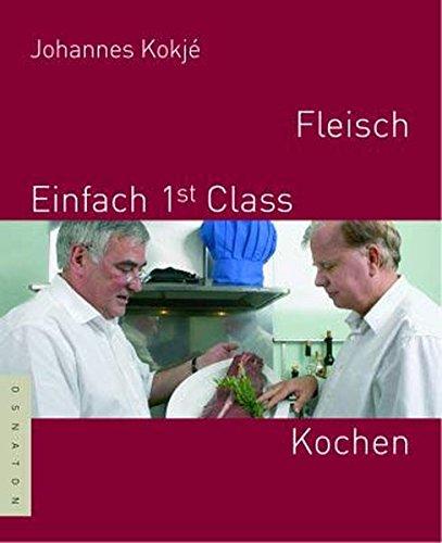 9783981133721: Fleisch - Einfach 1st (first) Class Kochen