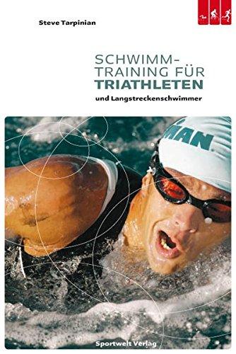 Schwimmtraining f�r Triathleten und Langstreckenschwimmer: Steve Tarpinian