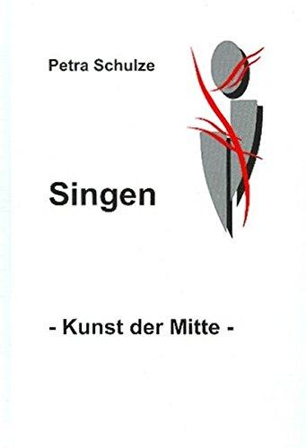 9783981148206: Singen - Kunst der Mitte