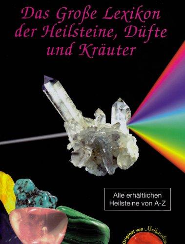 9783981149210: Das große Lexikon der Heilsteine, Düfte und Kräuter