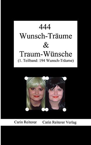 444 Wunsch-Tr Ume Traum-W Nsche: Carin Reiterer