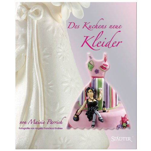9783981154412: Des Kuchens neue Kleider (Livre en allemand)