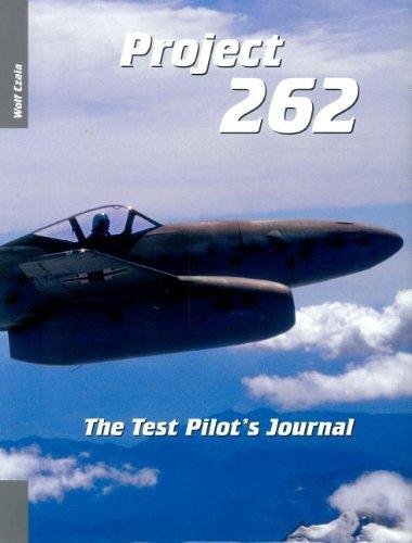 PROJECT 262 THE TEST PILOT'S JOURNAL: WOLF CZAIA