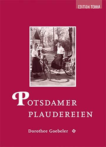 9783981162646: Potsdamer Plaudereien: Geschichten und Fotografien aus den 1920er Jahren. Texte aus dem Jahre 1925 von Dorothee Goebeler mit Fotos von Friedrich Seidenstücker