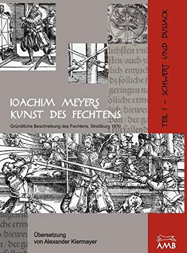 9783981162738: Joachim Meyers Kunst Des Fechtens (German Edition)