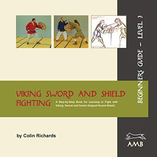 9783981162752: Viking Sword and Shield Fighting Beginners Guide Level 3