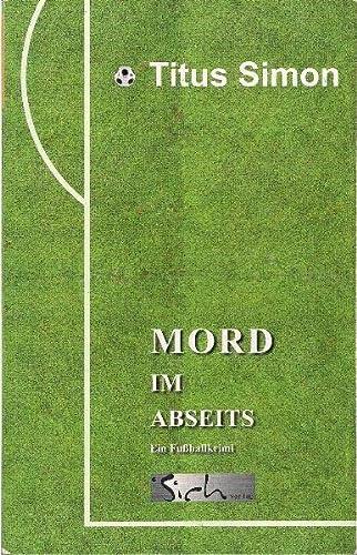 9783981169218: Mord im Abseits: Ein Fußballkrimi